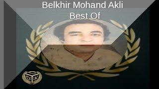 Belkhir Mohand Akli Best Of