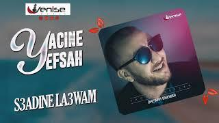 YACINE YEFSAH 2019 - S3ADINE LA3WAM (OFFICIEL AUDIO ) ألبوم جديد ياسين يفصاح 2019