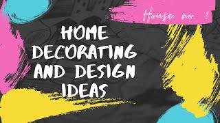 Home/House Decorating and Design Ideas