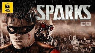 Sparks - Thriller / Action / Super héros - Film complet en français - HD 1080