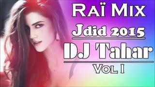Dj Tahar - Rai Mix 2015 Vol 1