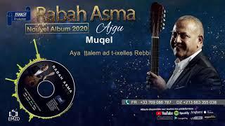 RABAH ASMA 2020 - Muqel - OFFICIAL AUDIO