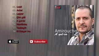 Amirouche - A yul-iw (Album Complet)