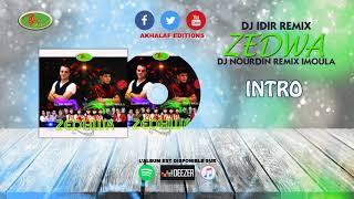 ZEDHWA 2019(DJ IDIR REMIX&DJ NOURDIN REMIX IMOULA) ♫ INTRO ♫  - Officiel Audio