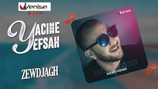 YACINE YEFSAH 2019 - ZEWDJAGH (OFFICIEL AUDIO)