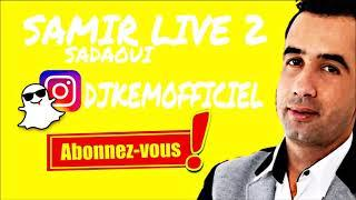 LIVE SAMIR SADAOUI 2019 BEST OF KABYLE 2019 MEILLEURE CHANSON KABYLE 219 MIX KABYLE 2019